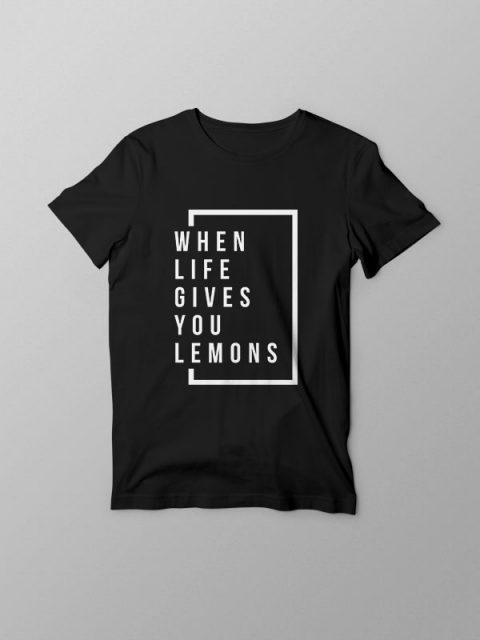 Life gives Lemons – Unisex Tshirt