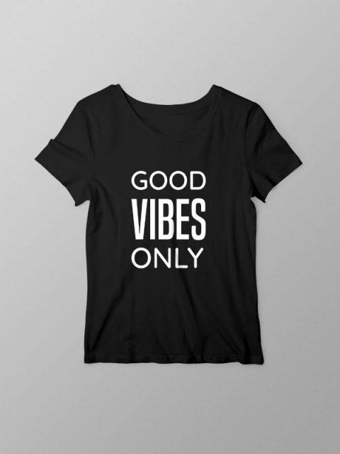 Good Vibes Only- Women Tshirt