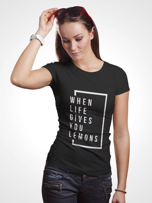 Life gives Lemons – Women Tshirt