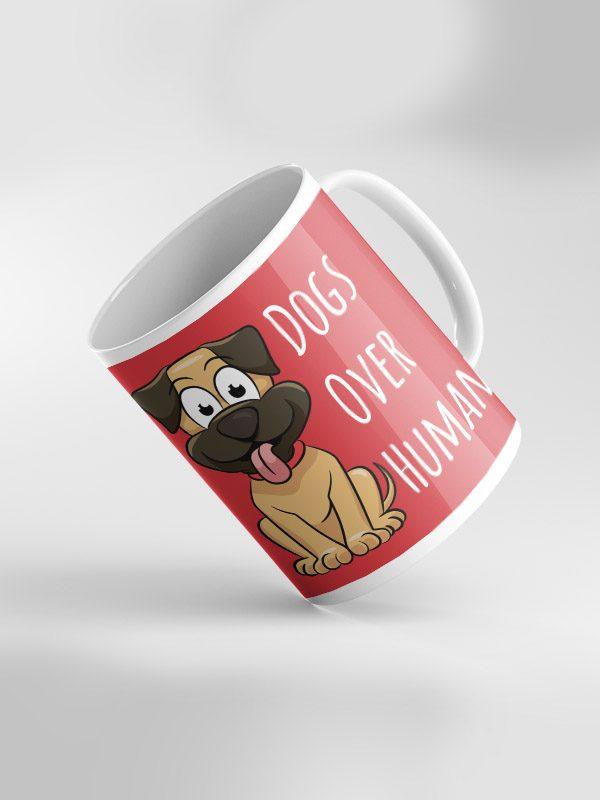 Dogs over human – Mug