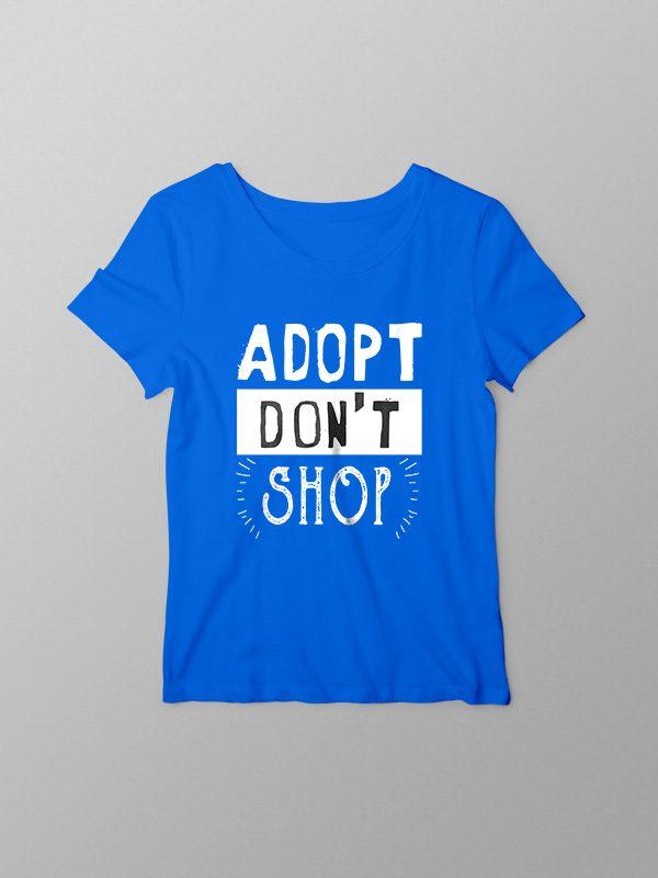 Adopt dont Shop – Women Tshirt
