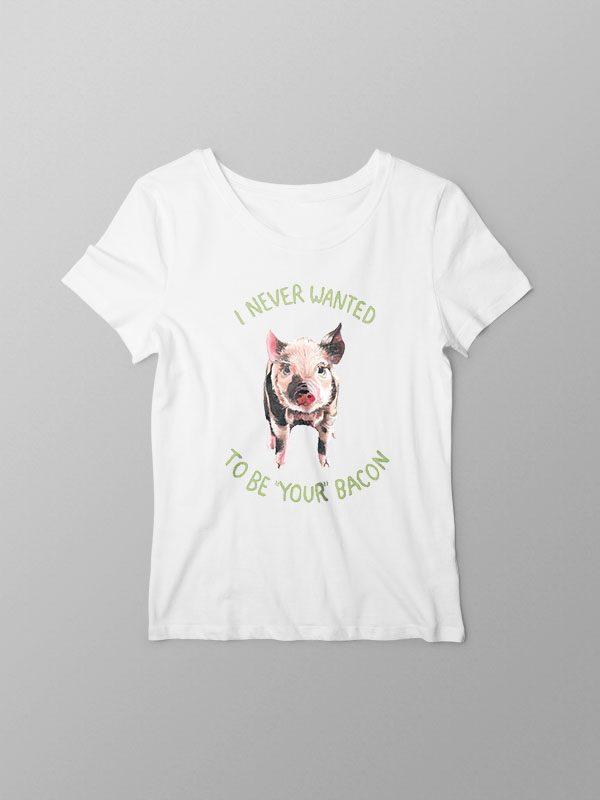 Not your Bacon – Women Tshirt