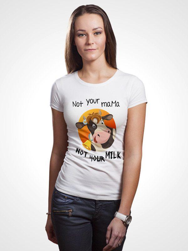 Not your milk- Women Tshirt