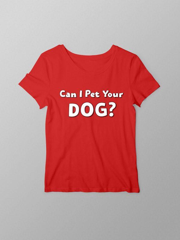 Pet your Dog – Women Tshirt