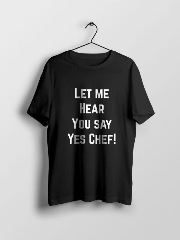 Yes Chef! – Unisex Tshirt