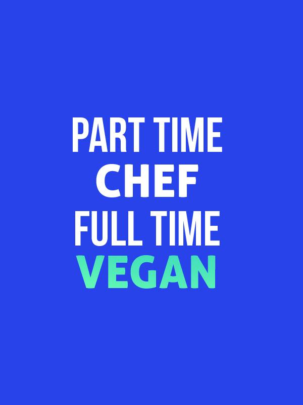 Part time chef Vegan – Women Tshirt