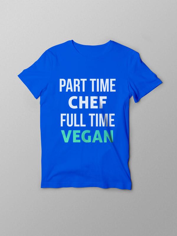 Part time Chef Vegan – Vegan Tshirt