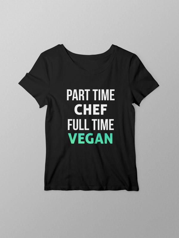 Part time chef Vegan – Black Women Tshirt