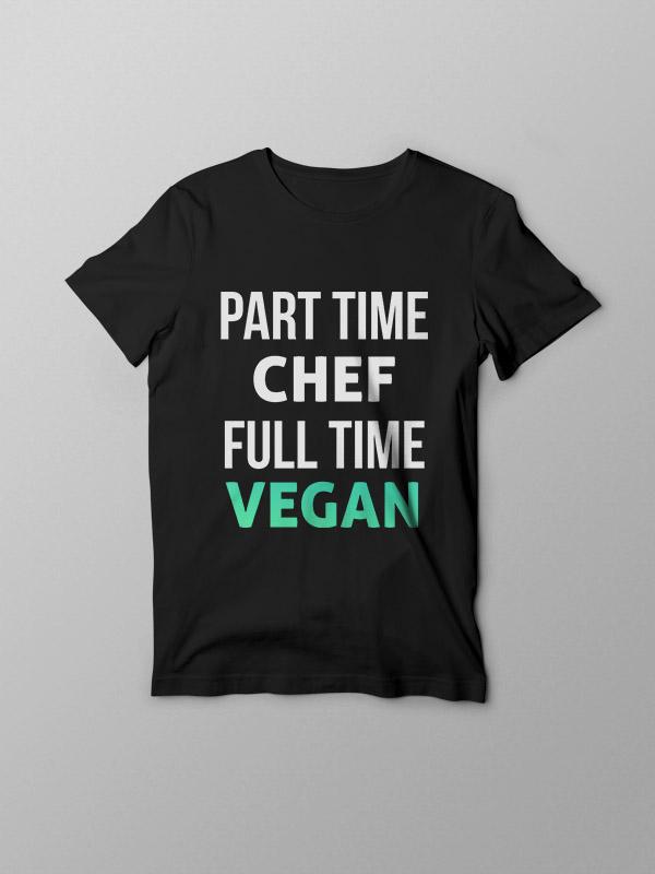 Part time Chef Vegan – Black Vegan Tshirt