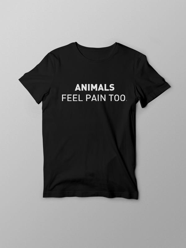 Animals feel pain too – Vegan Tshirt