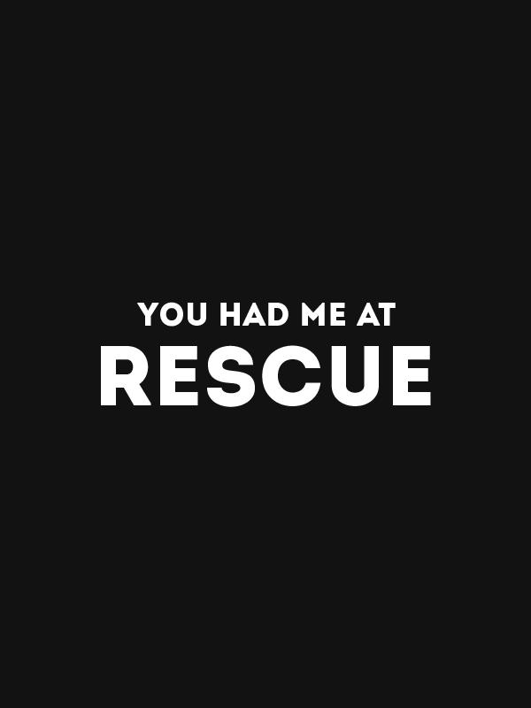 Had Me at Rescue – Vegan Tshirt