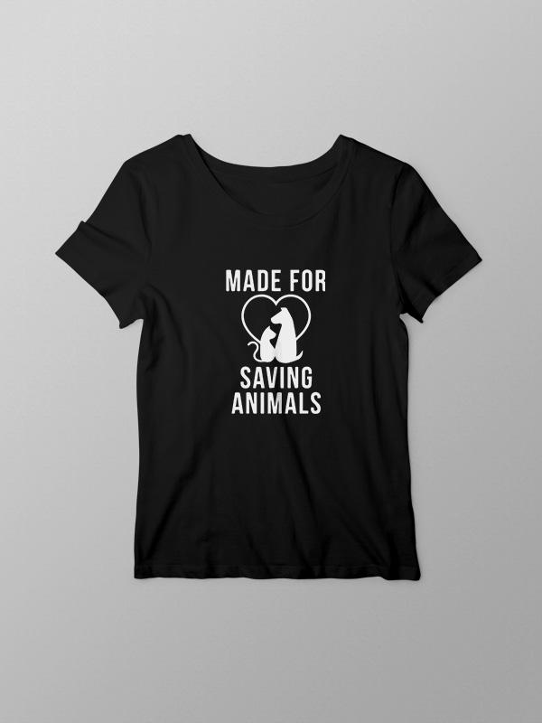 Made for Saving Animals – Women Tshirt