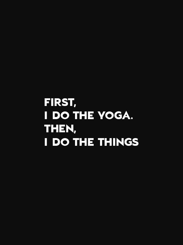 First I Do the Yoga – Women Tshirt
