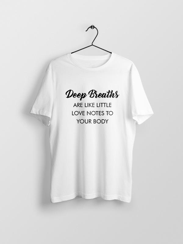 Deep breaths  – Unisex Tshirt