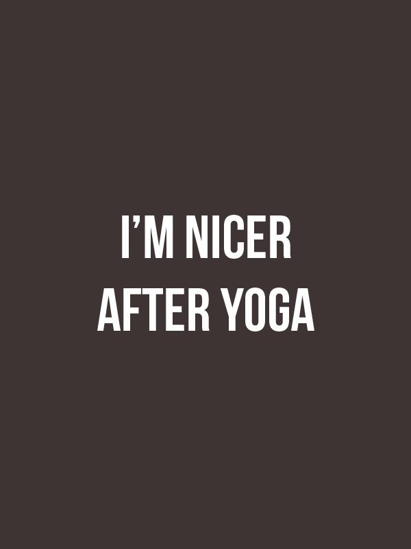 I am Nicer After Yoga – Women Tshirt