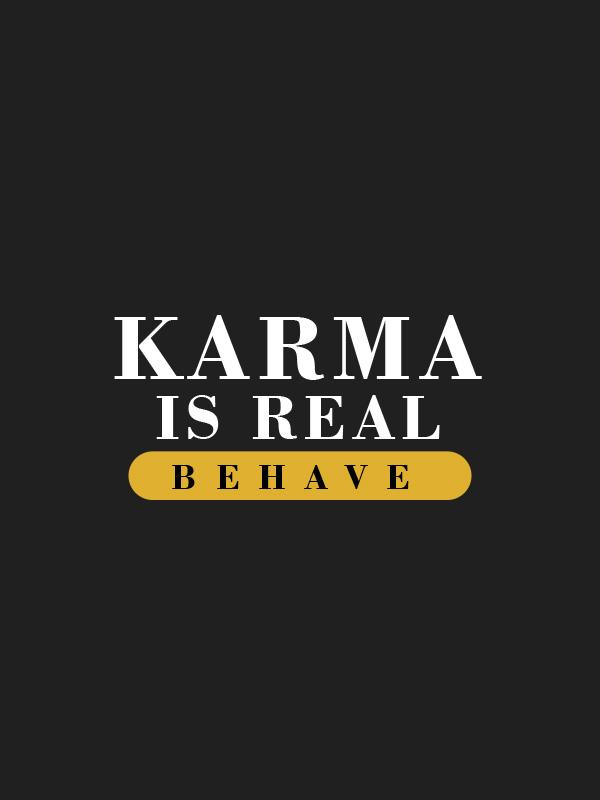 Karma is Real, Behave – Women Tshirt