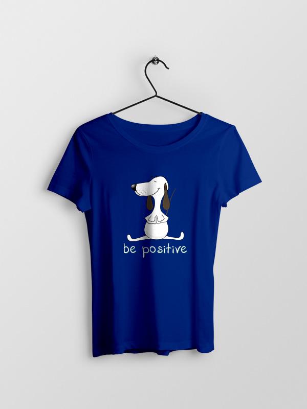 Be positive – Women Tshirt