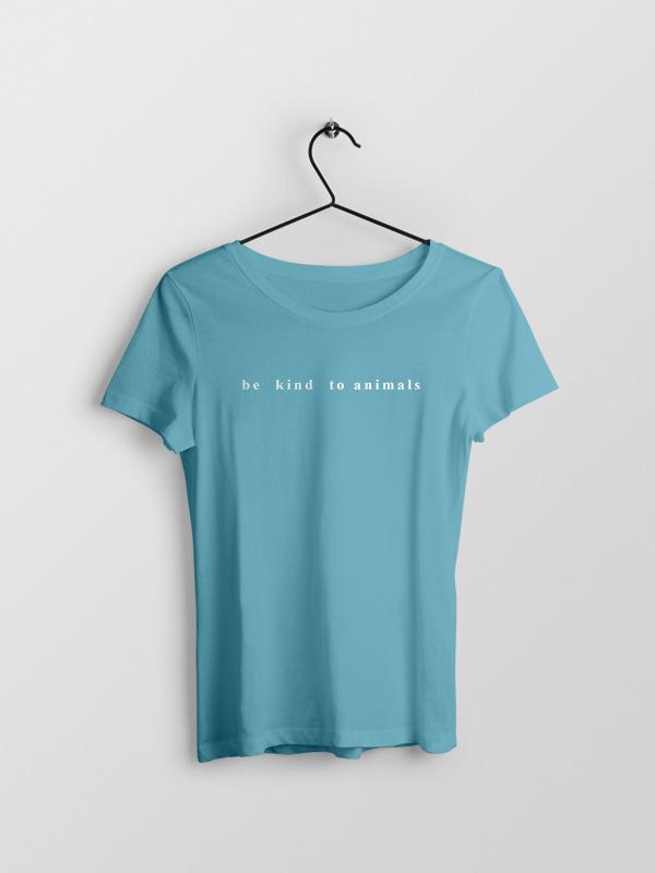 be kind to animals – Women Tshirt
