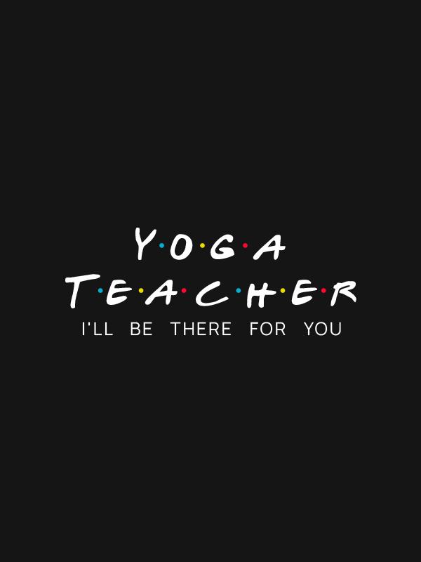 Yoga Teacher Friends – Women Tshirt