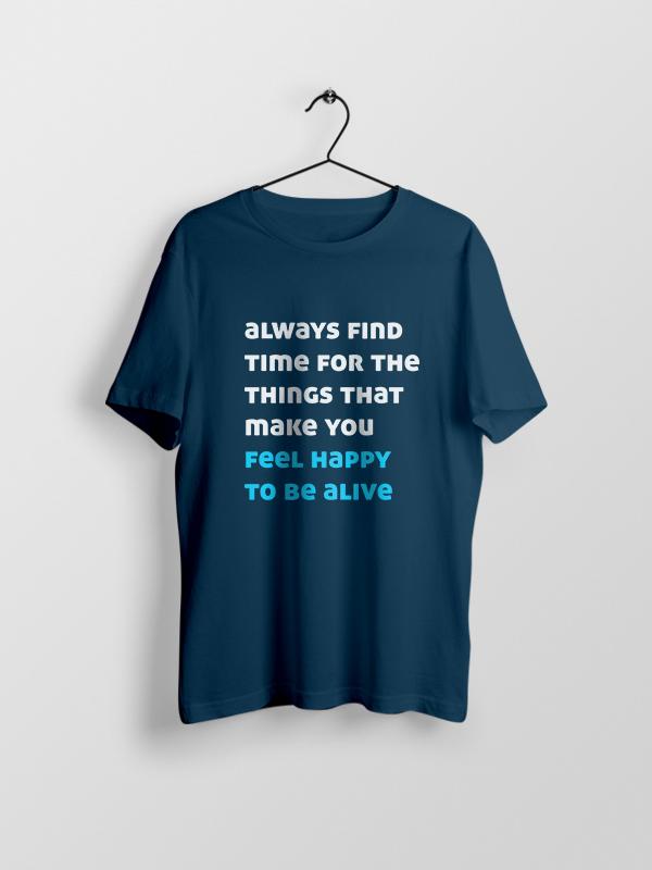 Feel Happy to be Alive – Unisex Tshirt